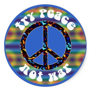 Try Peace Not War Peace Sign Sticker
