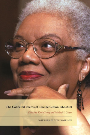 """... Poems of Lucille Clifton 1965-2010"""" by Lucille Clifton. (BOA"""