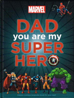 Superhero Dad Quotes Dad you are my super hero