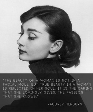 Audrey Hepburn Quote (About beauty, caring, passion, soul, woman)
