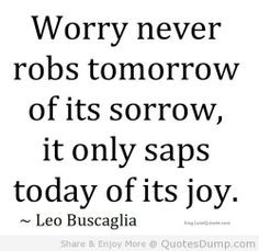 ... joy quotes book jackets worry dust wrappers leo buscaglia quotes