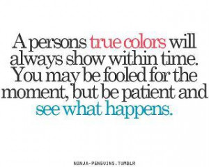 person's true color will always come through