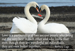 Love Is A Partnership Of Two Unique People Who bring Out…