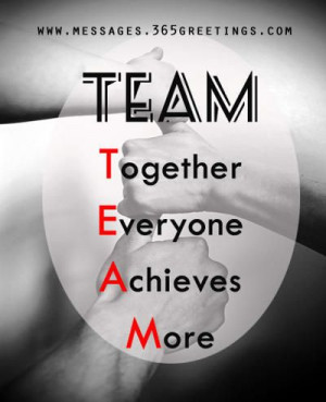 ... :Original Description: Teamwork Quotes and Sayings