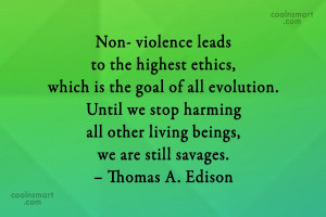 Violence Quote: Non- violence leads to the highest ethics,...