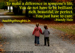 To Make A Difference In Someone's Life…