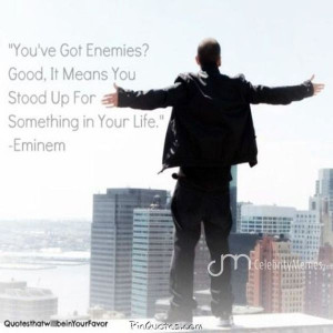 Always stand up for yourself, others, and what u believe in... #eminem ...