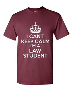 Can't Keep Calm I'm A LAW STUDENT Great Funny by RegionRags, $15.45