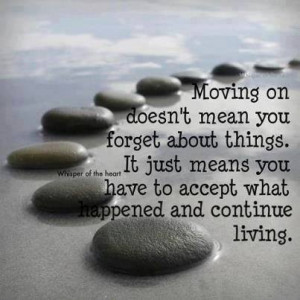 Moving On Doesn't Mean You Forget …
