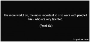 More Frank Oz Quotes