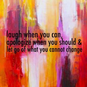 laugh. apologize. let go.