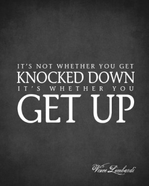 ... Whether You Get Knocked Down (Vince Lombardi Quote), premium art print
