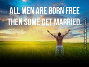Funny Pictures | quotes | All men are born free