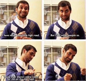 ... road – Imgur Aziz Ansari in Parks and Recreation. I love this quote