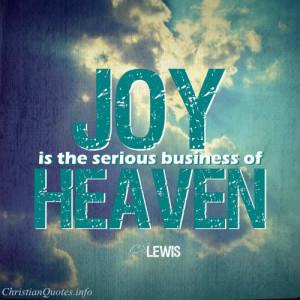 Lewis Quote – Joy in Heaven