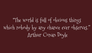 Arthur Conan Doyle – Obvious things Quote