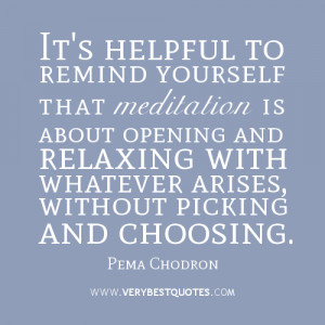 Meditation quotes: Imeditation is about opening and relaxing