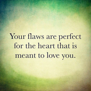 Yours Flaws Are Perfect