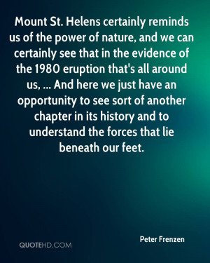 Mount St. Helens certainly reminds us of the power of nature, and we ...