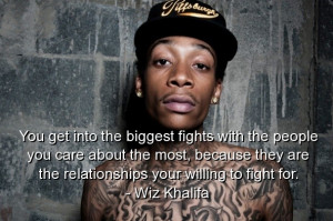 Wiz khalifa, quotes, sayings, rapper, fight, relationships, nice