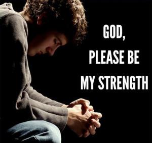 God Is My Strength God, please be my strength