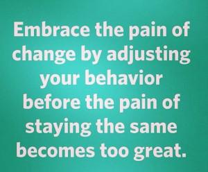 Embrace change.