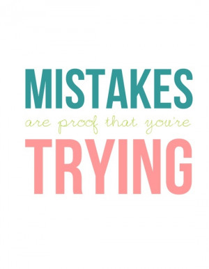 Don't Let Mistakes Bother You!
