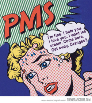 TOPIC: What does PMS mean to you?