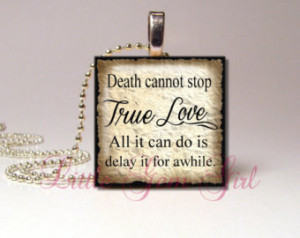 Love Quote Necklace Pendant - Death Cannot Stop True Love 1