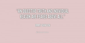 An objective truth and individual reason are feared above all.""