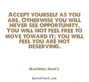 quote about love by maxwell maltz make personalized quote picture
