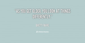 quote-Brett-Favre-as-you-get-older-you-look-at-14180.png