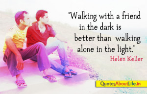 ... the Dark Is Better than Walking Alone In the Light ~ Friendship Quote