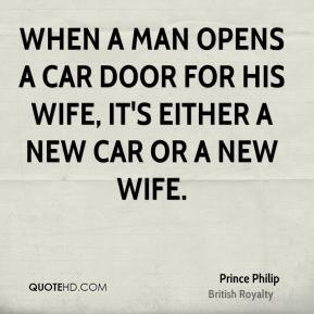 ... opens a car door for his wife, it's either a new car or a new wife