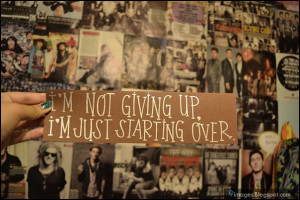 quotes-i-am-not-giving-up-i-am-just-starting-over.jpg