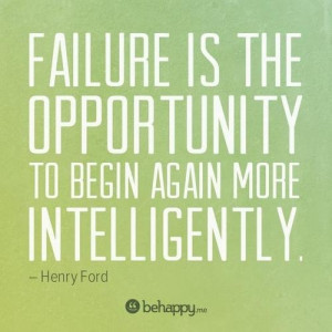 failure is the opportunity to begin again more intelligently henry ...