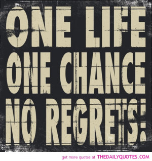 one-life-no-regrets-quotes-sayings-pictures.jpg