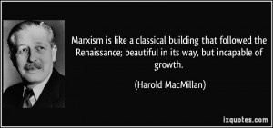 Marxism is like a classical building that followed the Renaissance ...