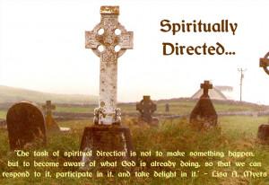 spiritually directed...