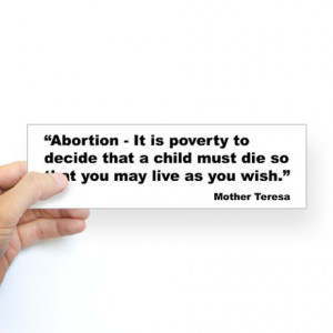 Abortion Gifts > Abortion Auto > Mother Teresa Abortion Quote Bumper ...