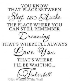 ... where you can still remember dreaming? Peter Pan Walt Disney quote