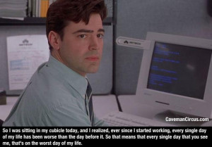 10 Office Space Quotes That Perfectly Sum Up The 9-5 Cubicle Grind .