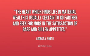 quote-George-A.-Smith-the-heart-which-finds-life-in-material-241119 ...