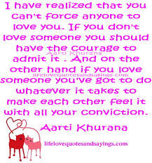 That You Can't Force Anyone to Love You. If You Don't Love ...
