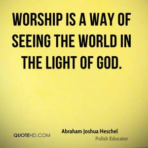 Abraham Joshua Heschel Religion Quotes