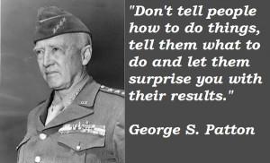 Patton talking about strategic leadership vs. tactical leadership.