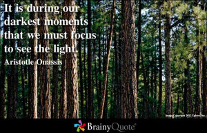 ... moments that we must focus to see the light ~ Inspirational Quote
