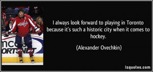 More Alexander Ovechkin Quotes