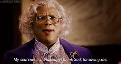 Madea Quotes Hallelujer