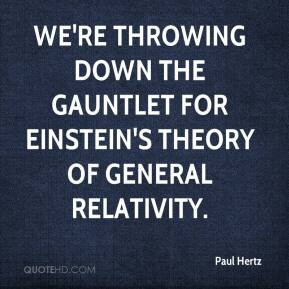 Paul Hertz - We're throwing down the gauntlet for Einstein's theory of ...